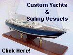 Click here for Custom Ships - Sailing Vessels & Yacht Models
